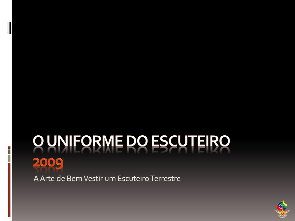 O Uniforme do Escuteiro 2009