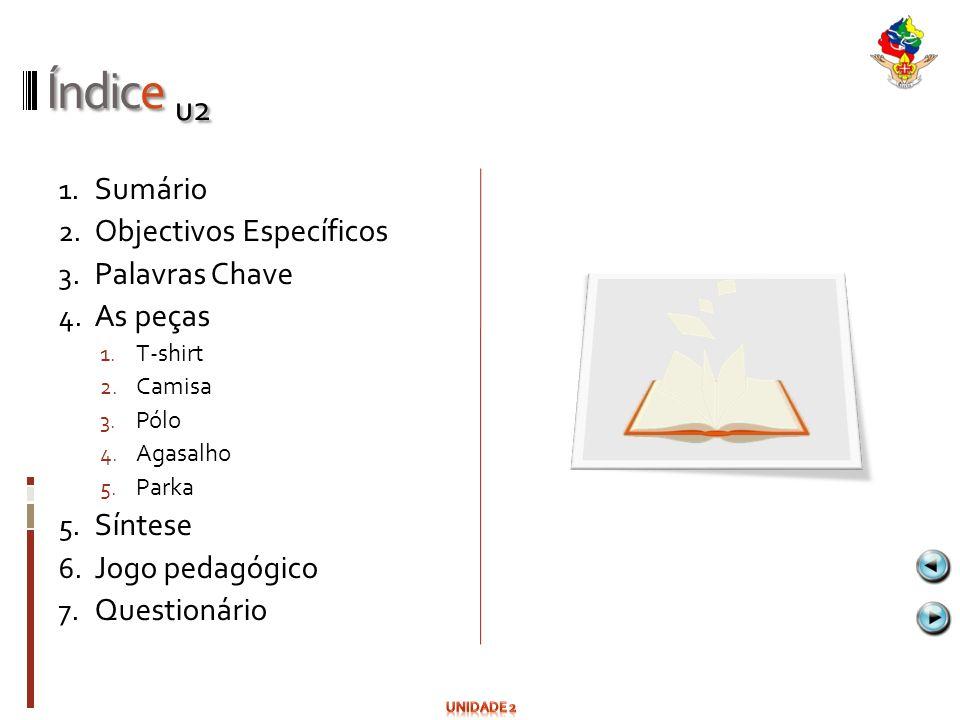 Índice u2 Sumário Objectivos Específicos Palavras Chave As peças