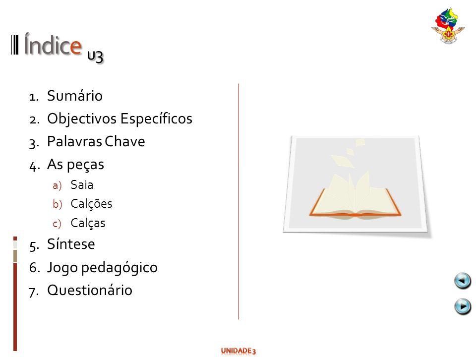 Índice u3 Sumário Objectivos Específicos Palavras Chave As peças