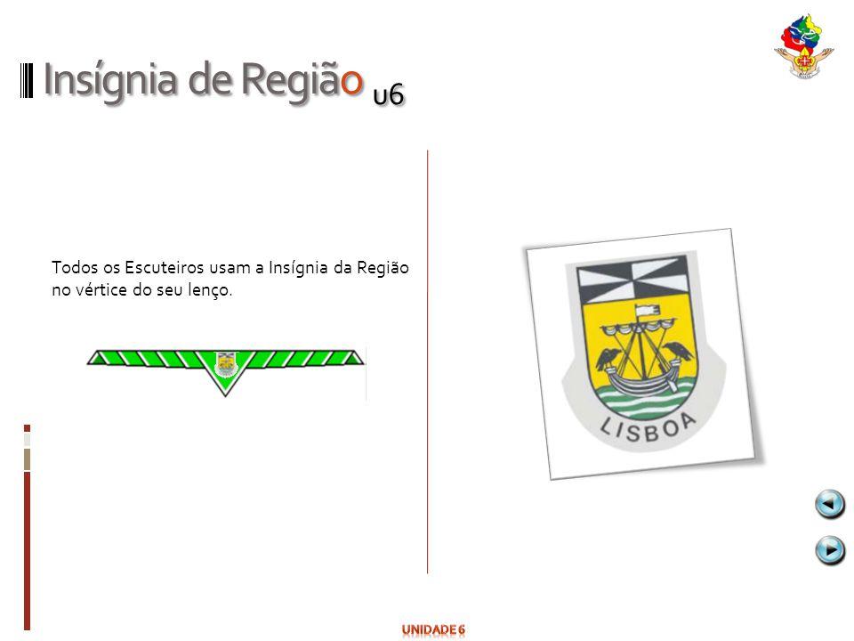 Insígnia de Região u6 Todos os Escuteiros usam a Insígnia da Região no vértice do seu lenço.