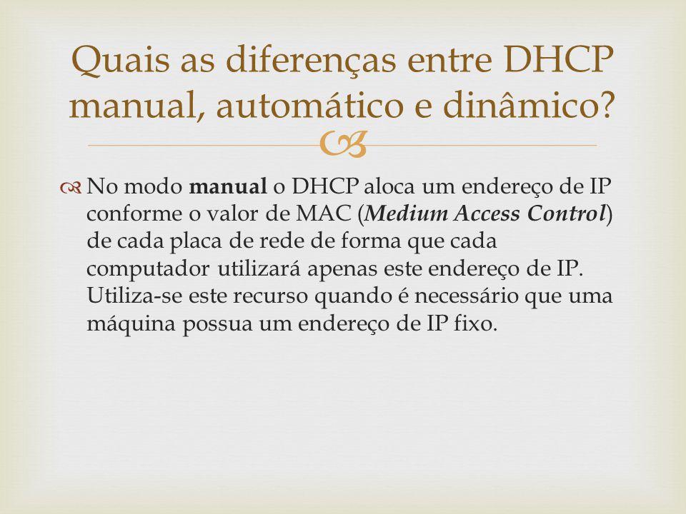 Quais as diferenças entre DHCP manual, automático e dinâmico
