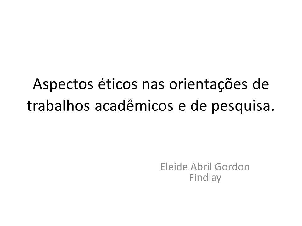 Aspectos éticos nas orientações de trabalhos acadêmicos e de pesquisa.