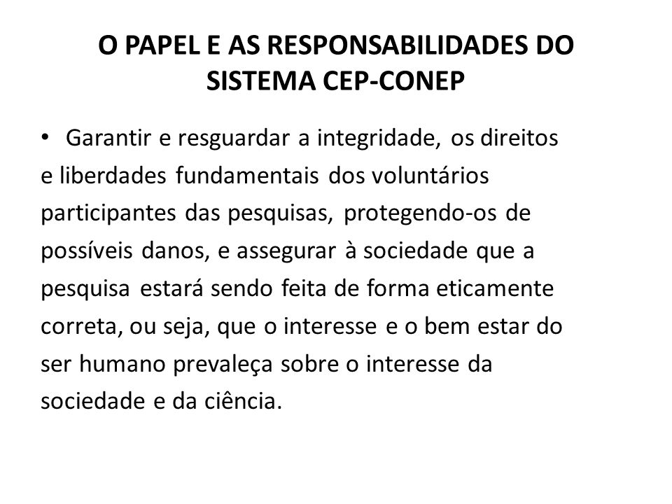 O PAPEL E AS RESPONSABILIDADES DO SISTEMA CEP-CONEP