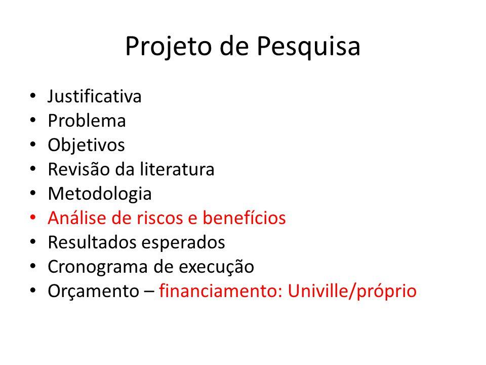 Projeto de Pesquisa Justificativa Problema Objetivos
