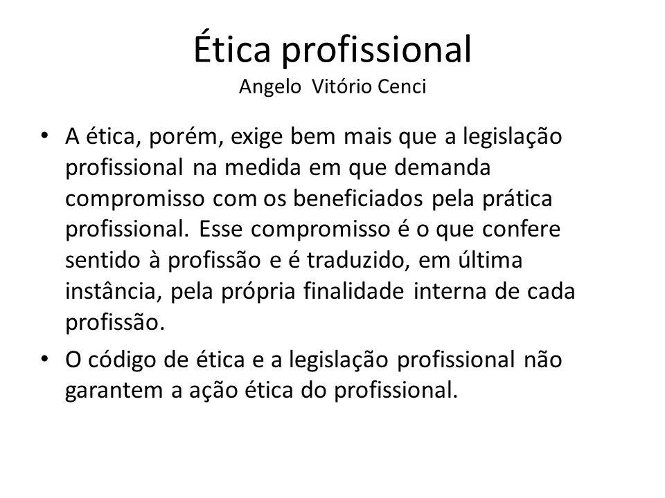 Ética profissional Angelo Vitório Cenci