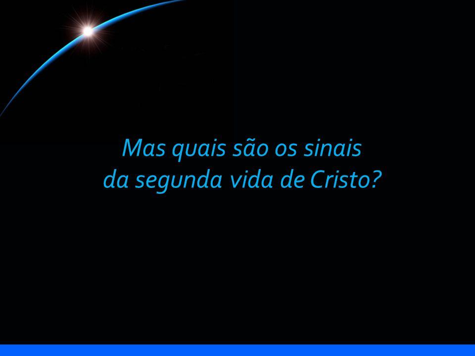 da segunda vida de Cristo