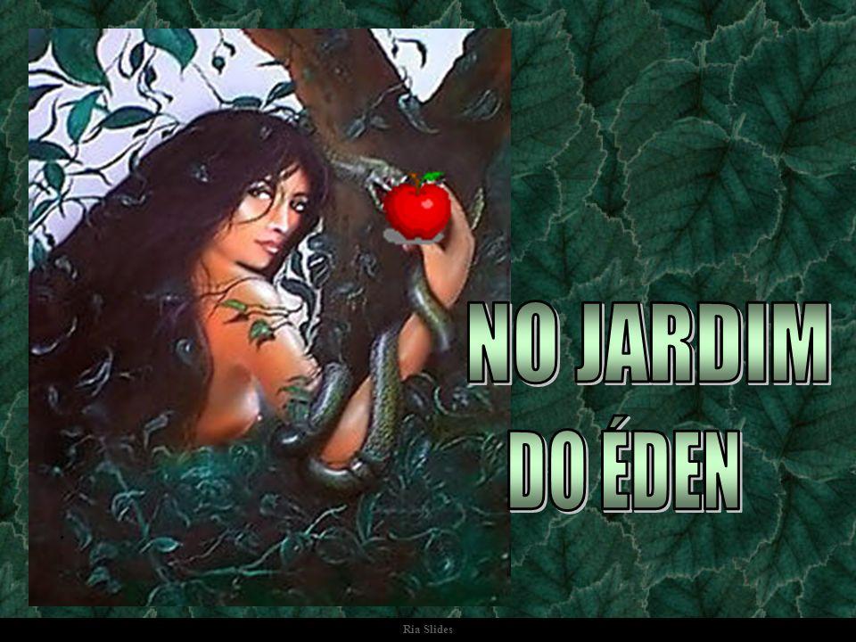 NO JARDIM DO ÉDEN . Ria Slides