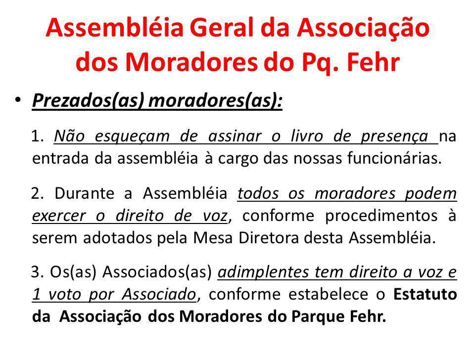 Assembléia Geral da Associação dos Moradores do Pq. Fehr