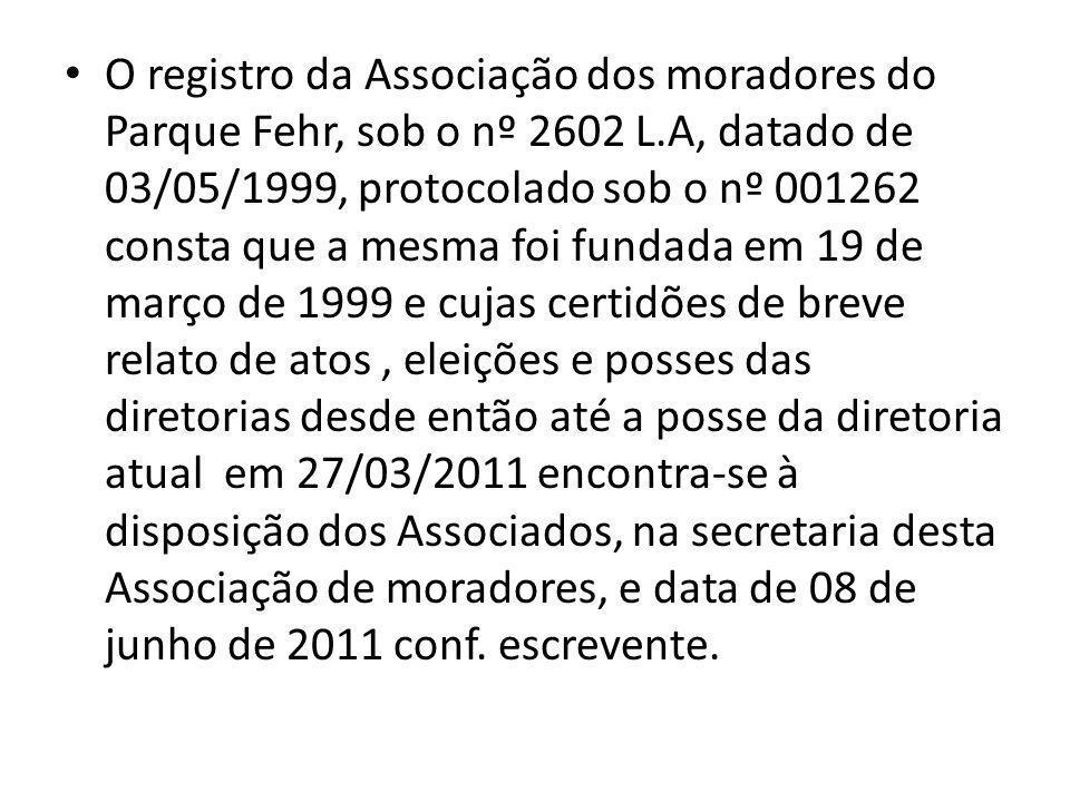 O registro da Associação dos moradores do Parque Fehr, sob o nº 2602 L