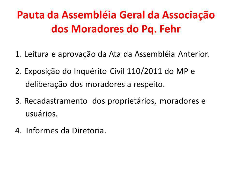 Pauta da Assembléia Geral da Associação dos Moradores do Pq. Fehr