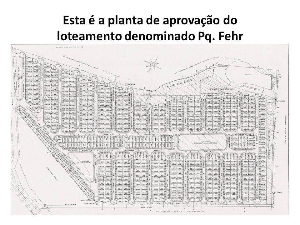 Esta é a planta de aprovação do loteamento denominado Pq. Fehr