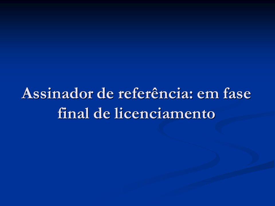 Assinador de referência: em fase final de licenciamento
