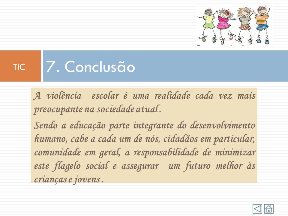 7. Conclusão TIC. A violência escolar é uma realidade cada vez mais preocupante na sociedade atual .