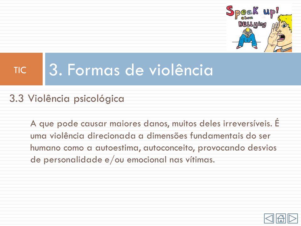 3. Formas de violência 3.3 Violência psicológica TIC