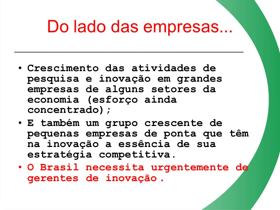Do lado das empresas...