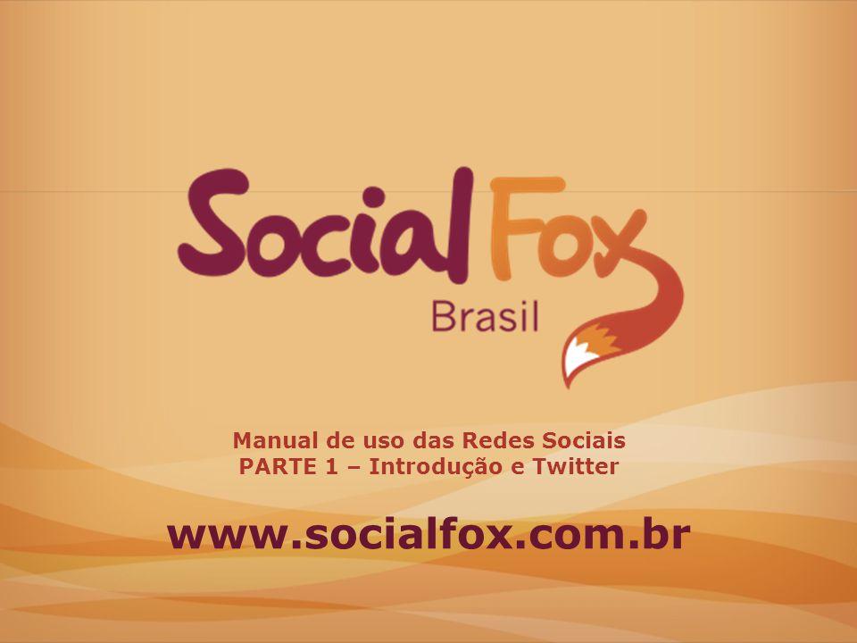 Manual de uso das Redes Sociais PARTE 1 – Introdução e Twitter
