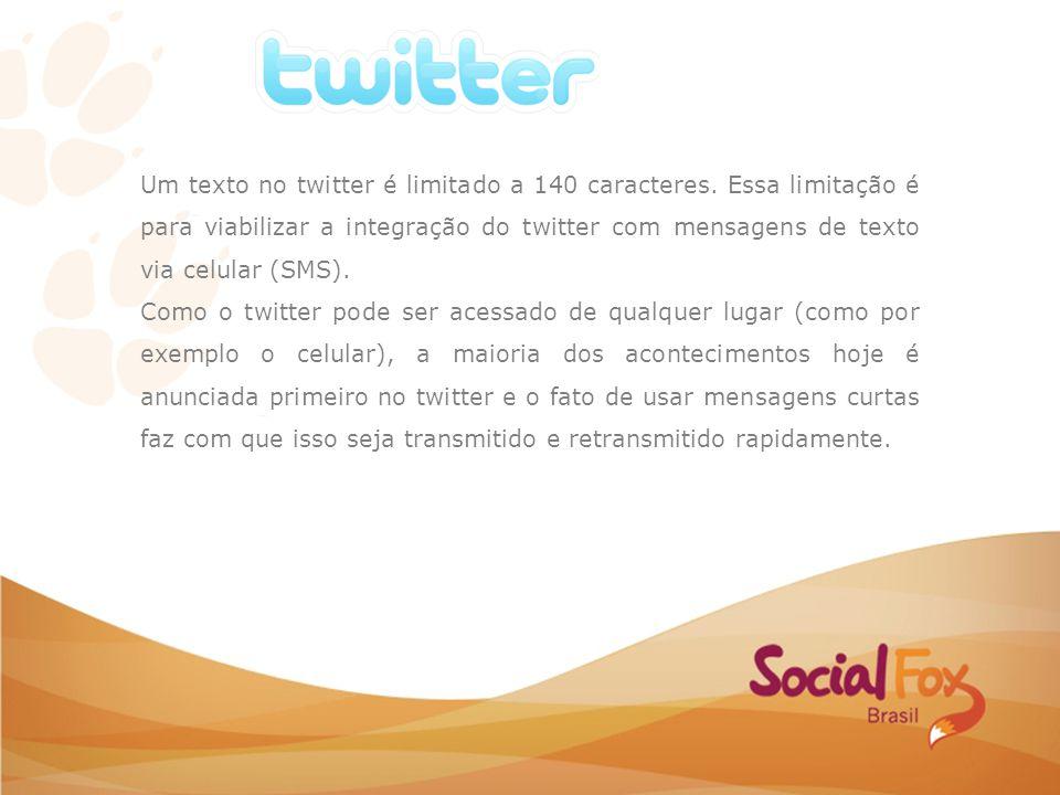 Um texto no twitter é limitado a 140 caracteres