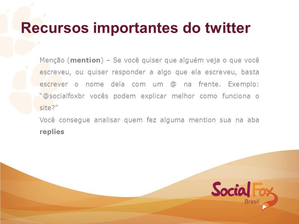 Recursos importantes do twitter