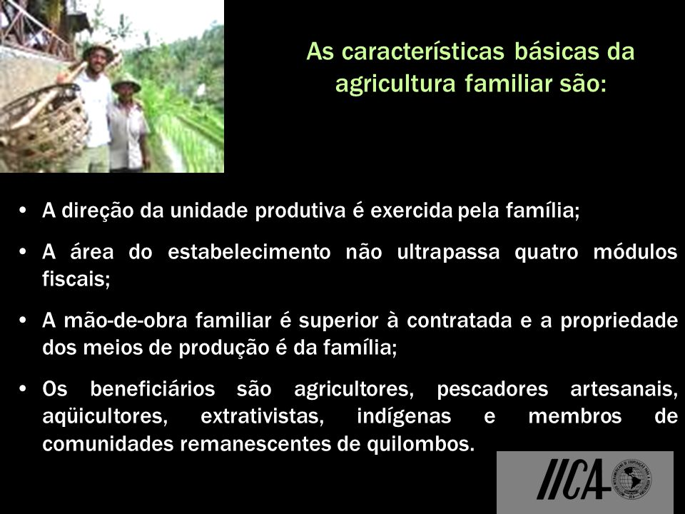 As características básicas da agricultura familiar são: