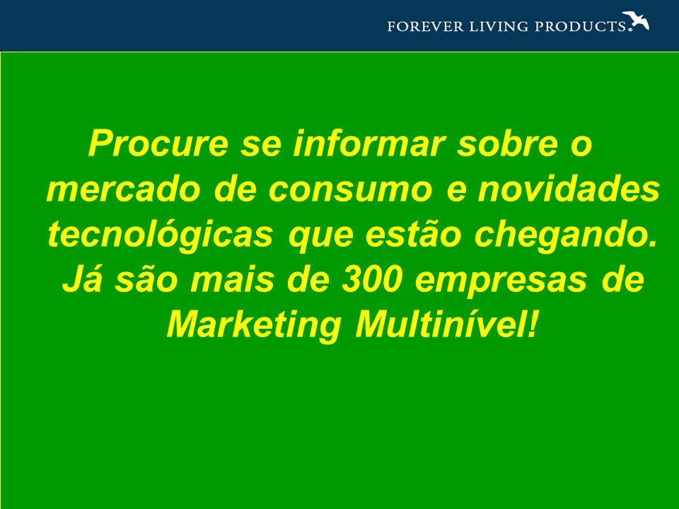 Procure se informar sobre o mercado de consumo e novidades tecnológicas que estão chegando.