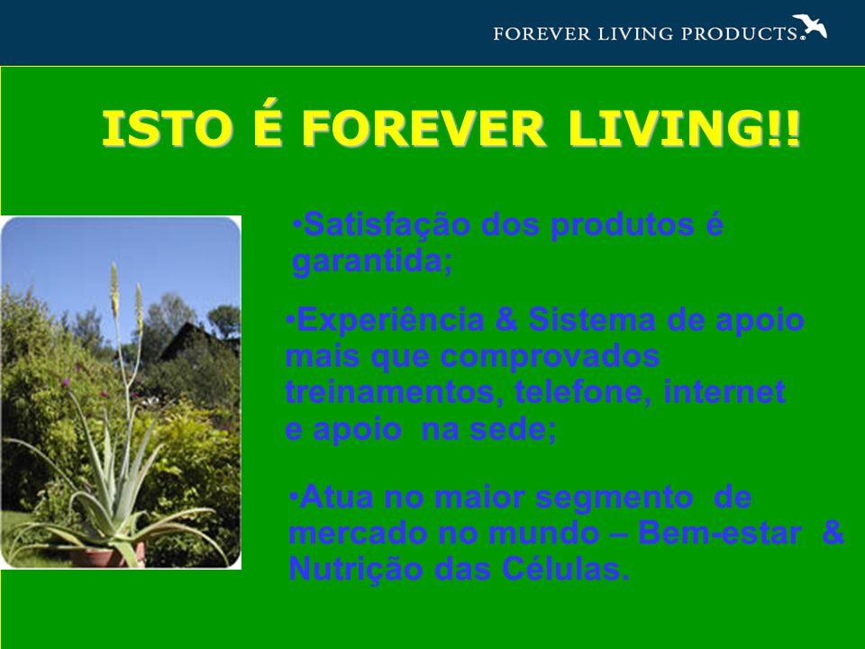 ISTO É FOREVER LIVING!! Satisfação dos produtos é garantida;