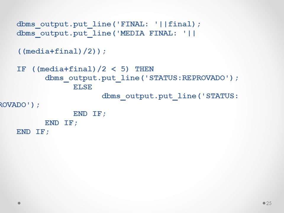 dbms_output.put_line( FINAL: ||final);