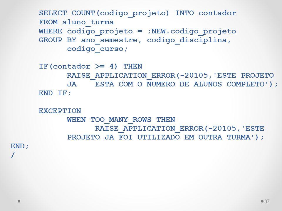 SELECT COUNT(codigo_projeto) INTO contador
