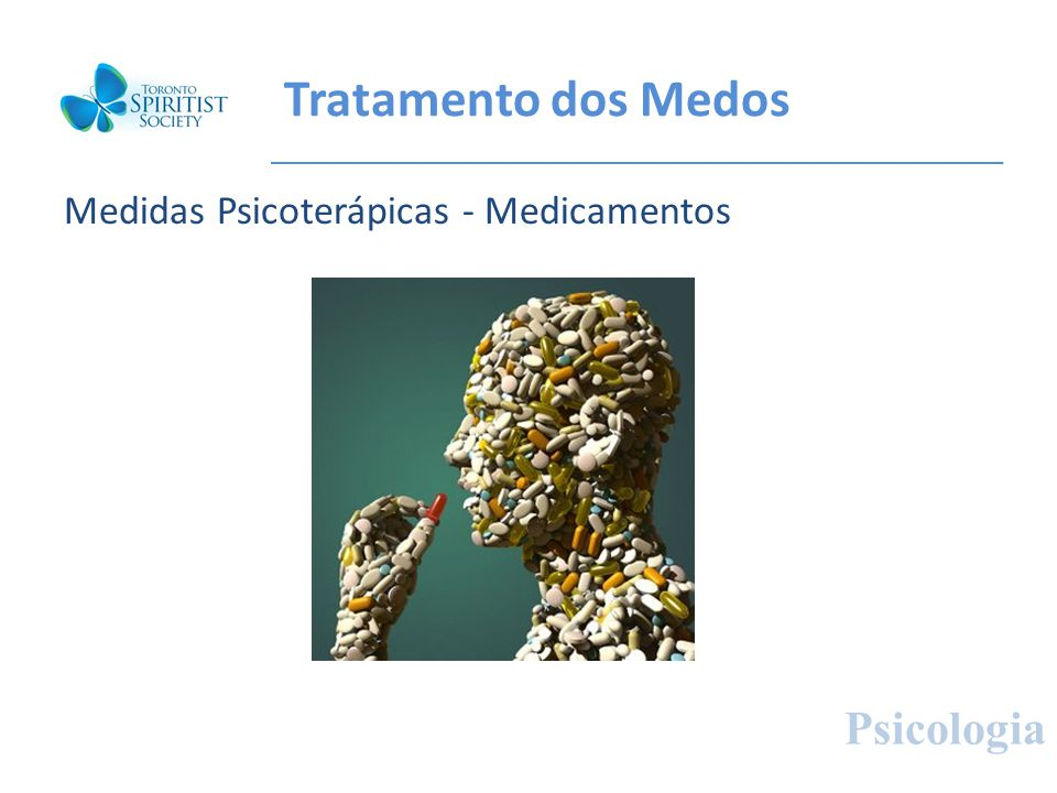 Tratamento dos Medos Medidas Psicoterápicas - Medicamentos Psicologia