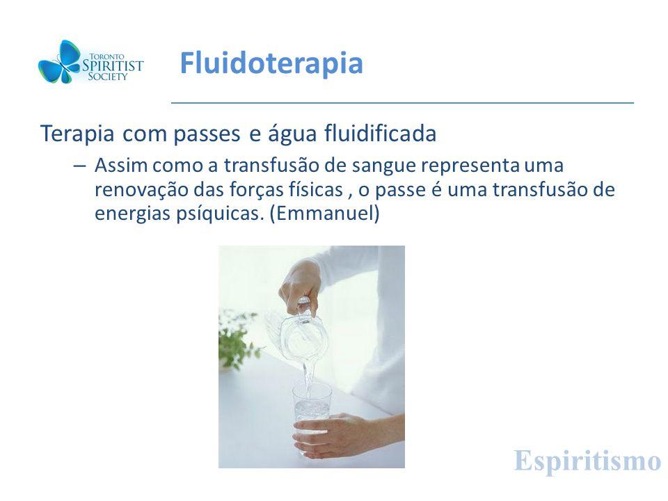 Fluidoterapia Espiritismo Terapia com passes e água fluidificada