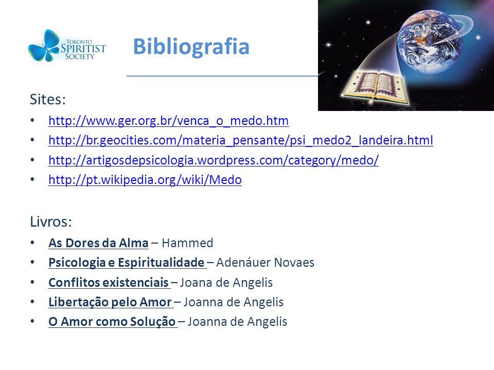 Bibliografia Sites: Livros: http://www.ger.org.br/venca_o_medo.htm