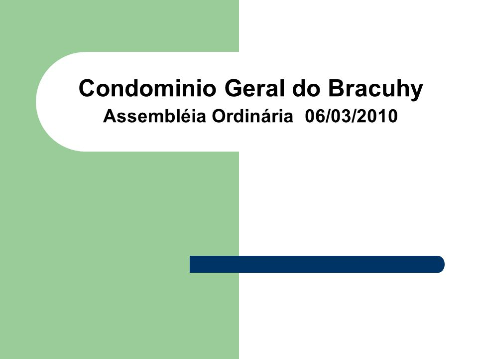 Condominio Geral do Bracuhy Assembléia Ordinária 06/03/2010