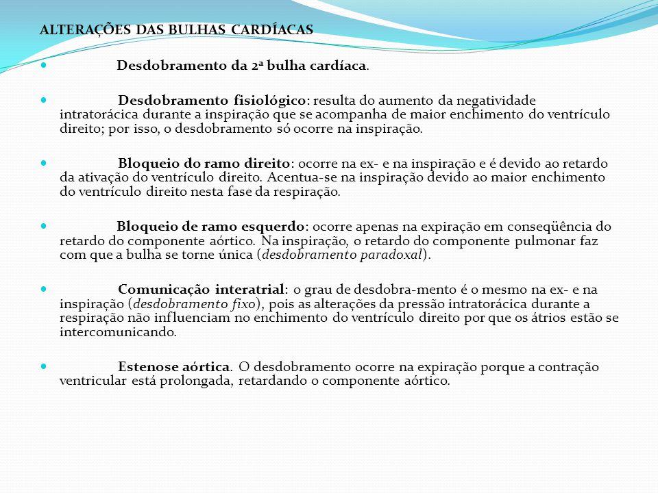 ALTERAÇÕES DAS BULHAS CARDÍACAS