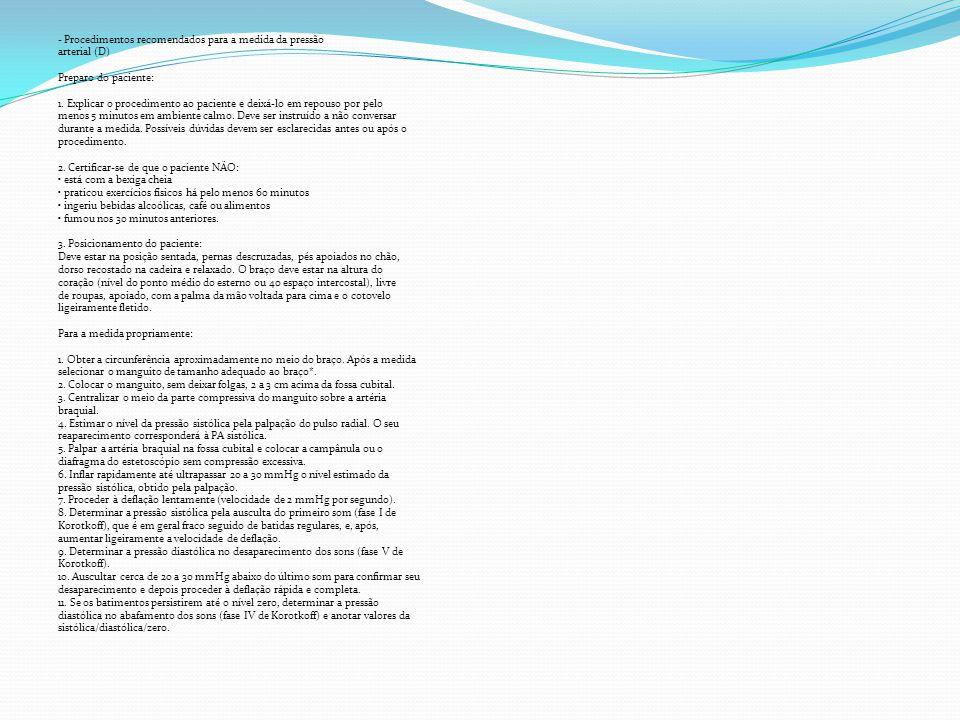 - Procedimentos recomendados para a medida da pressão arterial (D) Preparo do paciente: 1.