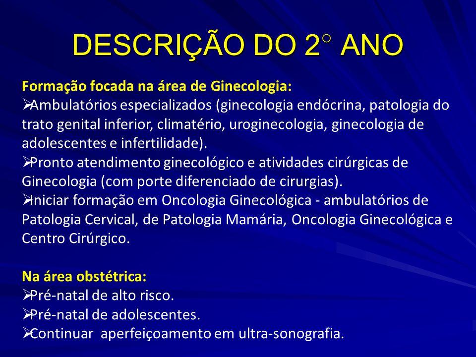 DESCRIÇÃO DO 2○ ANO Formação focada na área de Ginecologia: