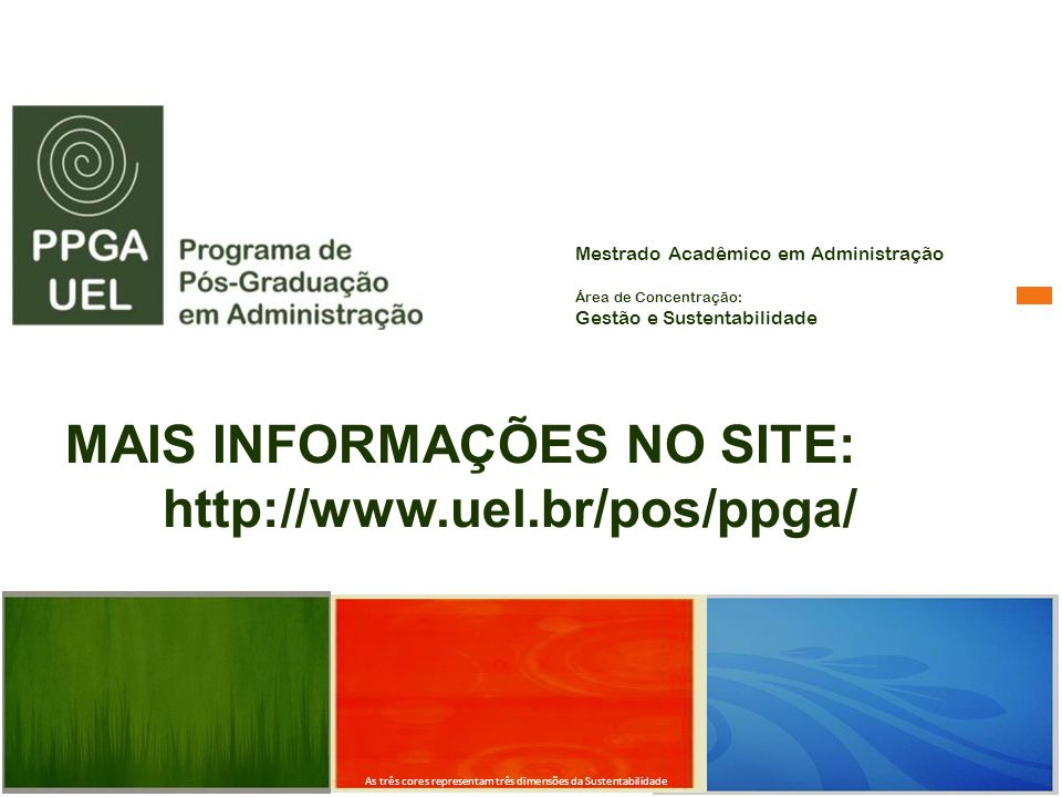 MAIS INFORMAÇÕES NO SITE: http://www.uel.br/pos/ppga/