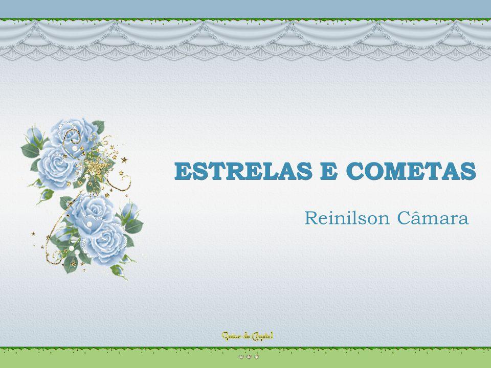 ESTRELAS E COMETAS ESTRELAS E COMETAS ESTRELAS E COMETAS