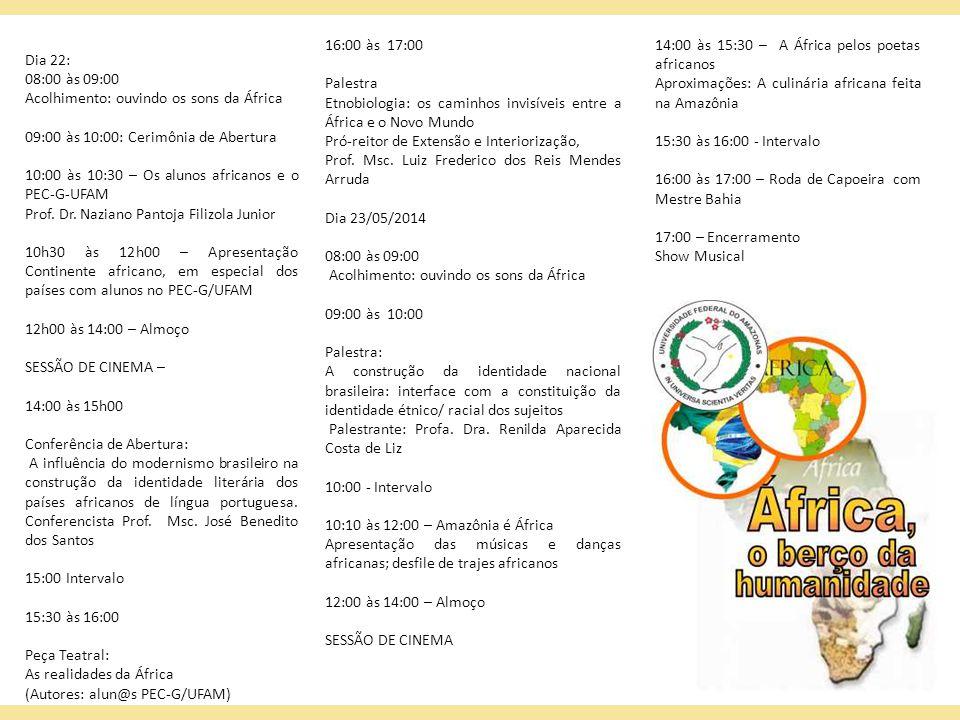 16:00 às 17:00 Palestra. Etnobiologia: os caminhos invisíveis entre a África e o Novo Mundo. Pró-reitor de Extensão e Interiorização,