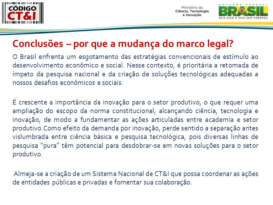 Conclusões – por que a mudança do marco legal