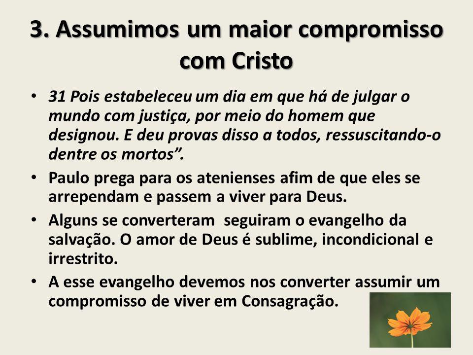 3. Assumimos um maior compromisso com Cristo