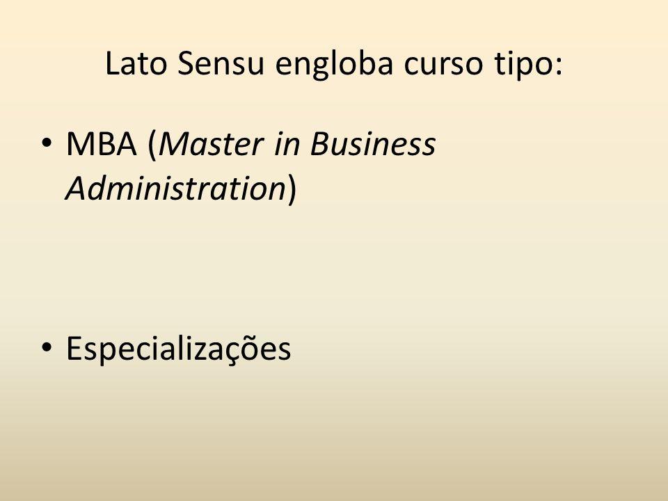 Lato Sensu engloba curso tipo: