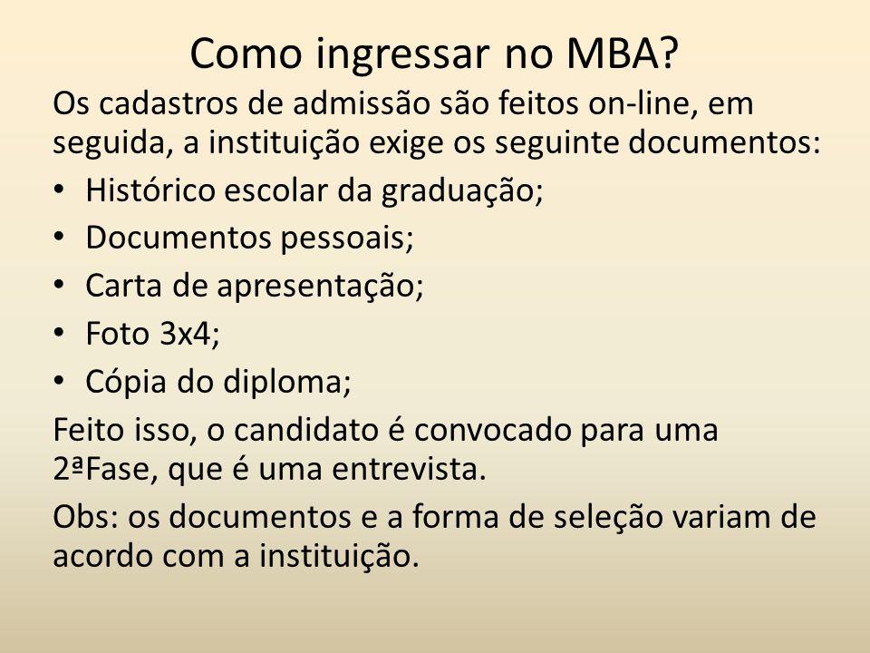Como ingressar no MBA Os cadastros de admissão são feitos on-line, em seguida, a instituição exige os seguinte documentos: