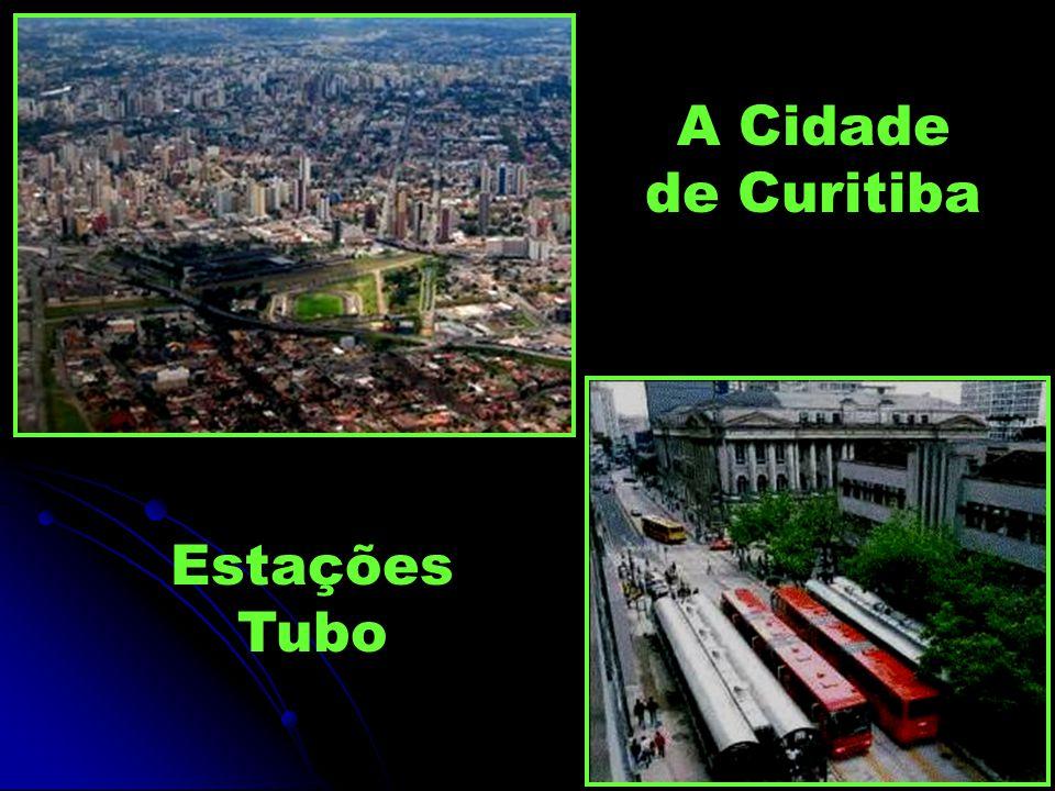 A Cidade de Curitiba Estações Tubo