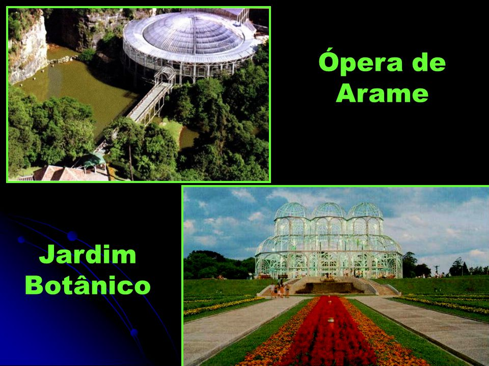 Ópera de Arame Jardim Botânico