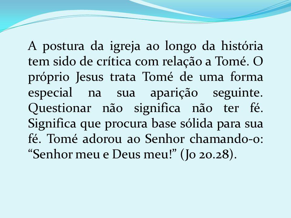 A postura da igreja ao longo da história tem sido de crítica com relação a Tomé.