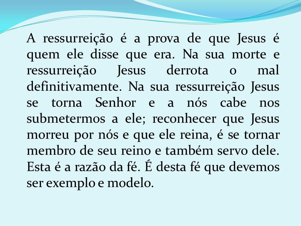 A ressurreição é a prova de que Jesus é quem ele disse que era