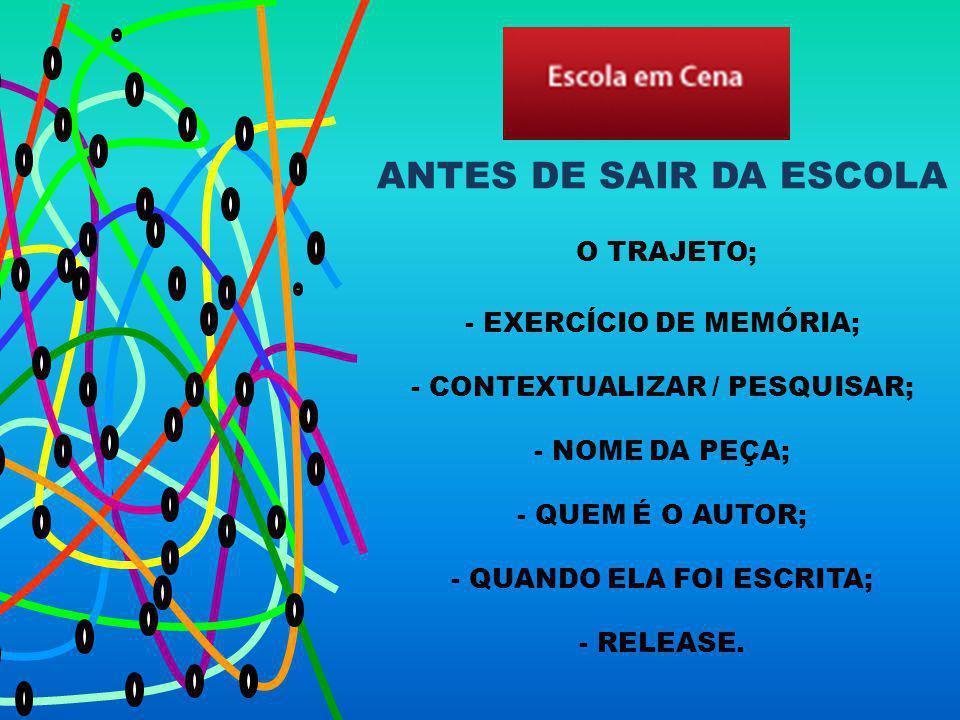 ANTES DE SAIR DA ESCOLA O TRAJETO; EXERCÍCIO DE MEMÓRIA;