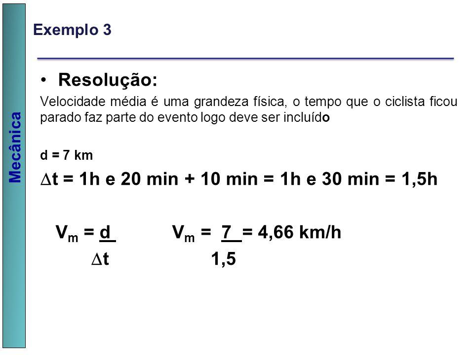 t = 1h e 20 min + 10 min = 1h e 30 min = 1,5h
