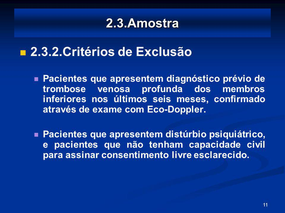 2.3.Amostra 2.3.2.Critérios de Exclusão