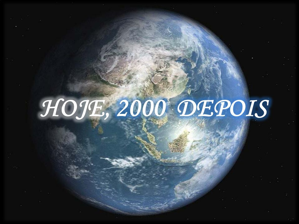 HOJE, 2000 DEPOIS