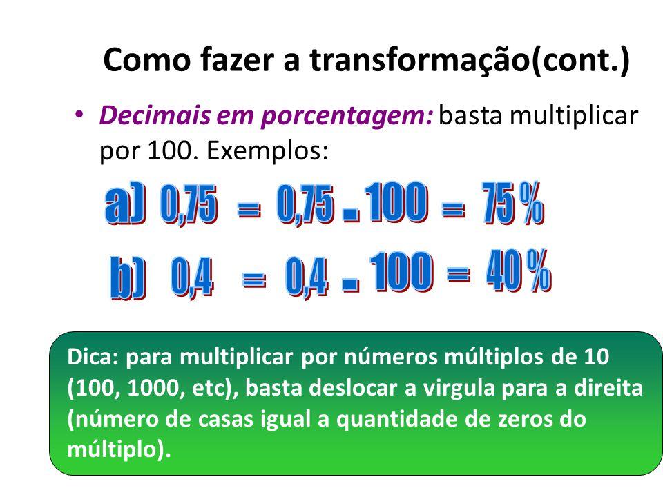 Como fazer a transformação(cont.)